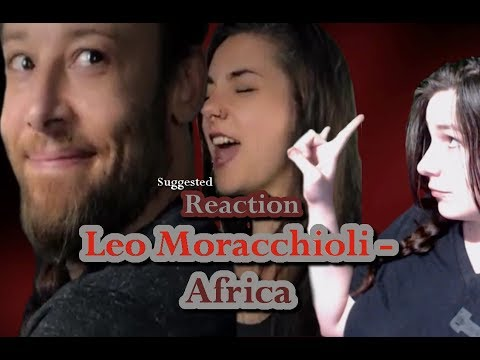 Leo Moracchioli - Africa  Suggested Reaction #81