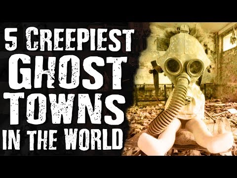 5 CREEPIEST GHOST Towns in the World
