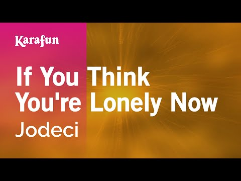 Karaoke If You Think You're Lonely Now - Jodeci *