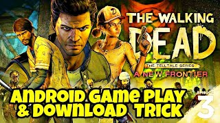 """How To Download """"The Walking Dead Season 3"""" Game For Android"""