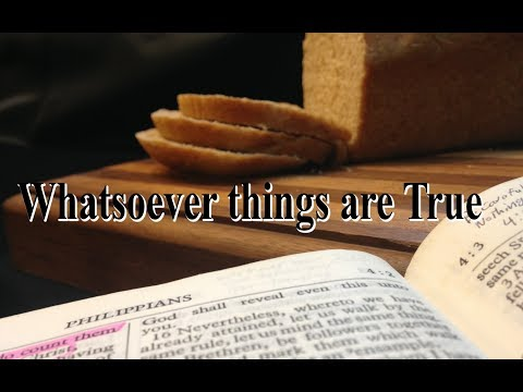 Healing for the Heart Lesson 7. WHATSOEVER THINGS ARE TRUE