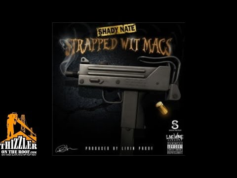 Shady Nate - Strapped Wit Macs [Prod. Livin Proof] [Thizzler.com]