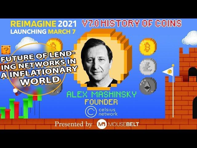 Interest Products Fighting Inflation | Alex Mashinsky - Celsius | REIMAGINE v7.0 #4