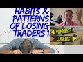 Trading Like a Pro 1: Habits and Patterns Of Losing Traders 😌🙄