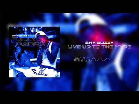 Shy Glizzy - Live Up To The Hype [Official Audio]