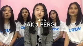 "Anneth Dellicia Nasution Cover (Alika) ""Aku Pergi''"