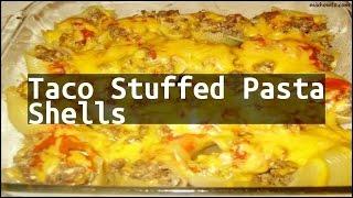 Recipe Taco Stuffed Pasta Shells