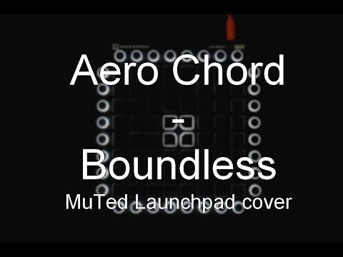 Aero Chord - Boundless || Launchpad Cover