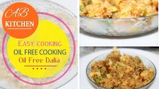 Easy  way  HEALTHY  oil free daliya Zero Oil Cooking Recipes