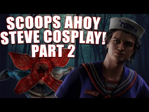 SCOOPS AHOY STEVE COSPLAY! PART 2 | Steve Gameplay - Dead By Daylight STRANGER THINGS