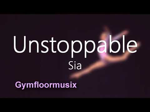 'Unstoppable' by Sia - Gymnastic Floor Music