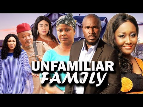 Download UNFAMILIAR FAMILY EPISODE 18 (New Series ) 2021 Latest Nigerian Nollywood Movie