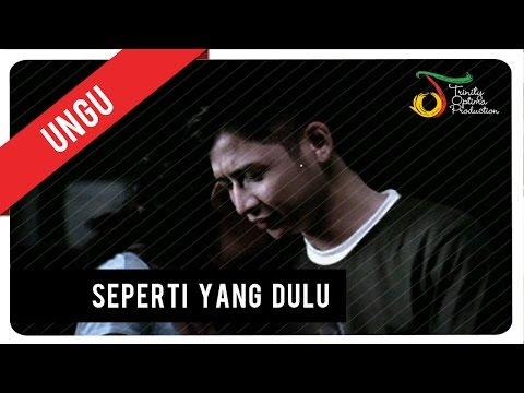 UNGU - Seperti Yang Dulu | Official Video Clip