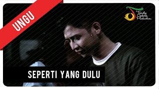 Video UNGU - Seperti Yang Dulu | Official Video Clip download MP3, 3GP, MP4, WEBM, AVI, FLV Mei 2018
