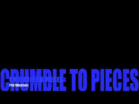 Crumble To Pieces Chords By Phil Wickham Worship Chords