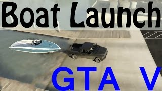 GTA 5 Boat Launch