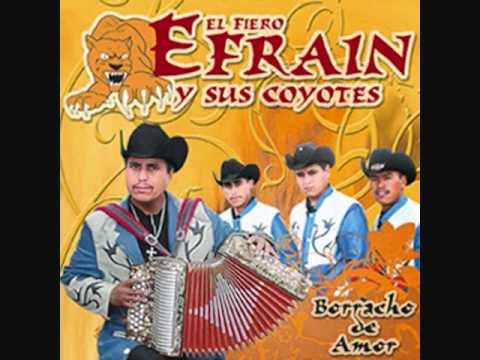 El Fiero Efrain y Sus Coyotes del Bajio-Chuy Y Mauricio