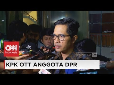 Penjelasan KPK Soal OTT Anggota DPR