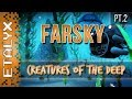 FarSky - Creatures of the Deep! [Pt.2]