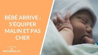 Bébé arrive : s'équiper malin et pas cher - La Maison des maternelles #LMDM