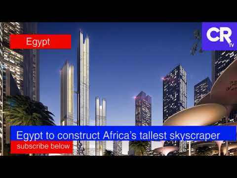 Egypt Tallest Building in Africa Construction to Begin