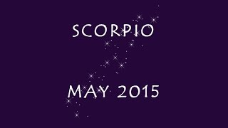 Scorpio May 2015 - Lorien Tarot Reading