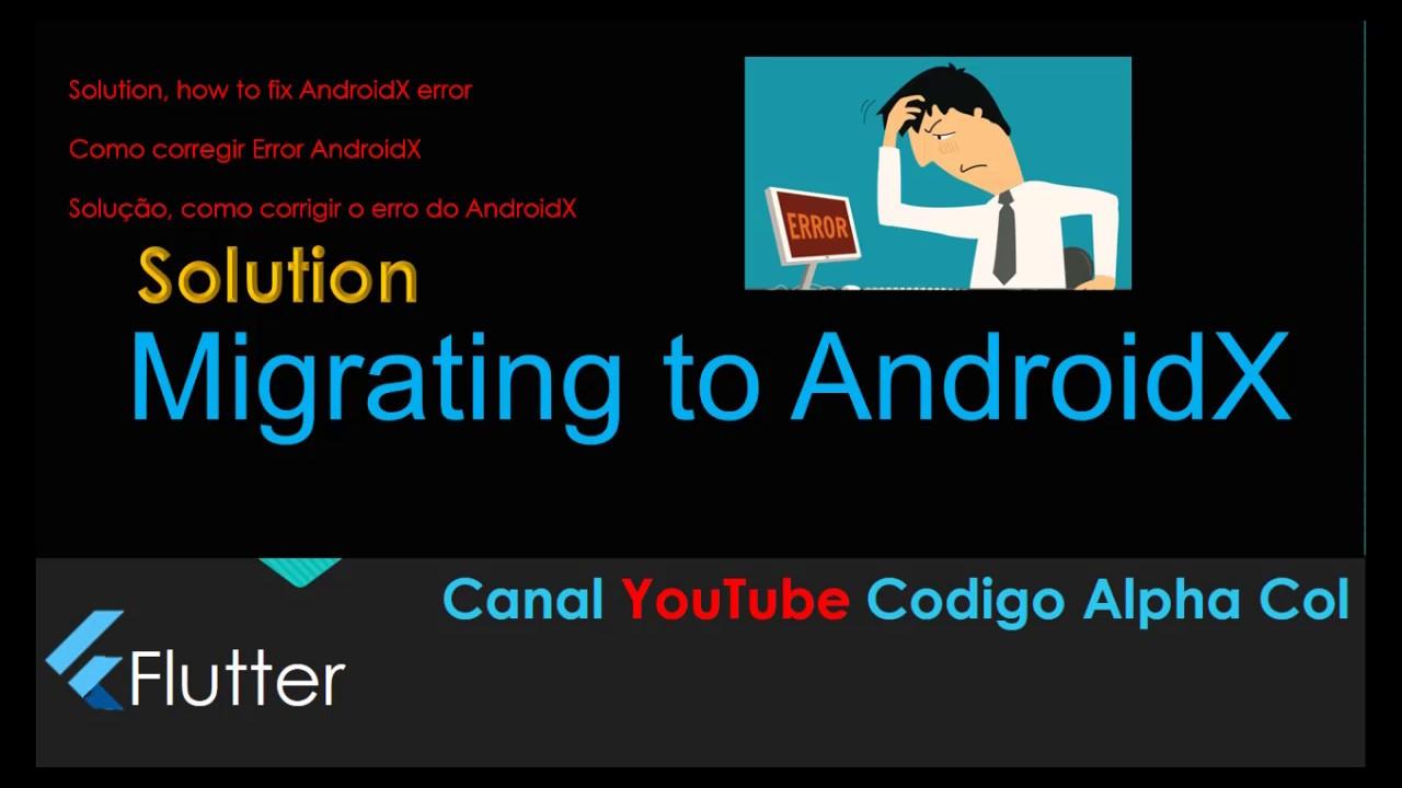 AndroidX solution error Flutter