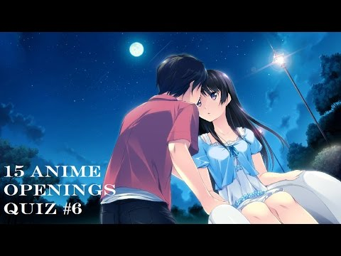 15 Anime Openings Quiz 6 Romance Edition