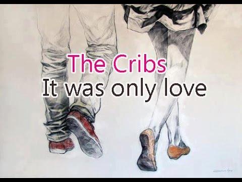 The cribs it was only love lyrics subtitulada ingl s for Disegni di due migliori amiche