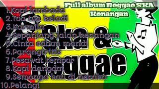 Full album Reggae SKA lll terpopuler 2019