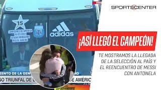 ¡EL REGRESO TRIUNFAL DE LA SELECCIÓN ARGENTINA Y EL REENCUENTRO DE MESSI CON ANTONELA!