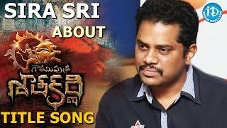 Sira Sri About Gautamiputra Satakarni Title Song Bala Krishna  Krish  Rawi Shanquar