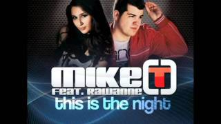 Mike T feat. Rawanne - This is the night (Official)
