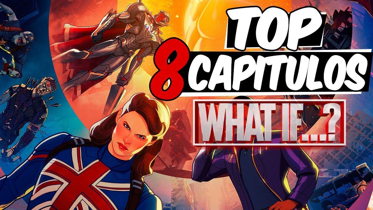 [C.H.A.O.S.] Los 8 Capítulos de What if...? del Peor al Mejor   Top