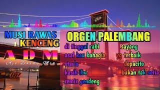 Orgen Palembang musi rawas