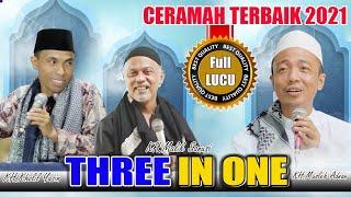 Three in one || FULL CERAMAH TERBAIK 2021, KH. MUSLEH ADNAN, KH KHOLIL YASIN, KH MALIK SANUSI.