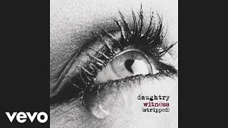 Daughtry - Witness (Stripped) [Audio]