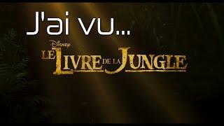J'ai vu... Le Livre de la Jungle (2016)