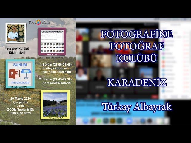 FOTOGRAFİNE Fotoğraf Kulübü Etkinliği - Karadeniz - Türkay Albayrak - 20 Mayıs 2020