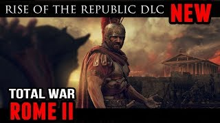 Total War: Rome 2 - Rise of the Republic DLC (Trailer and Information)