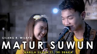 Download Mp3 Matur Suwun - Gilang R Wijaya  Lirik  Cover By Nabila Suaka Ft Tri Suaka