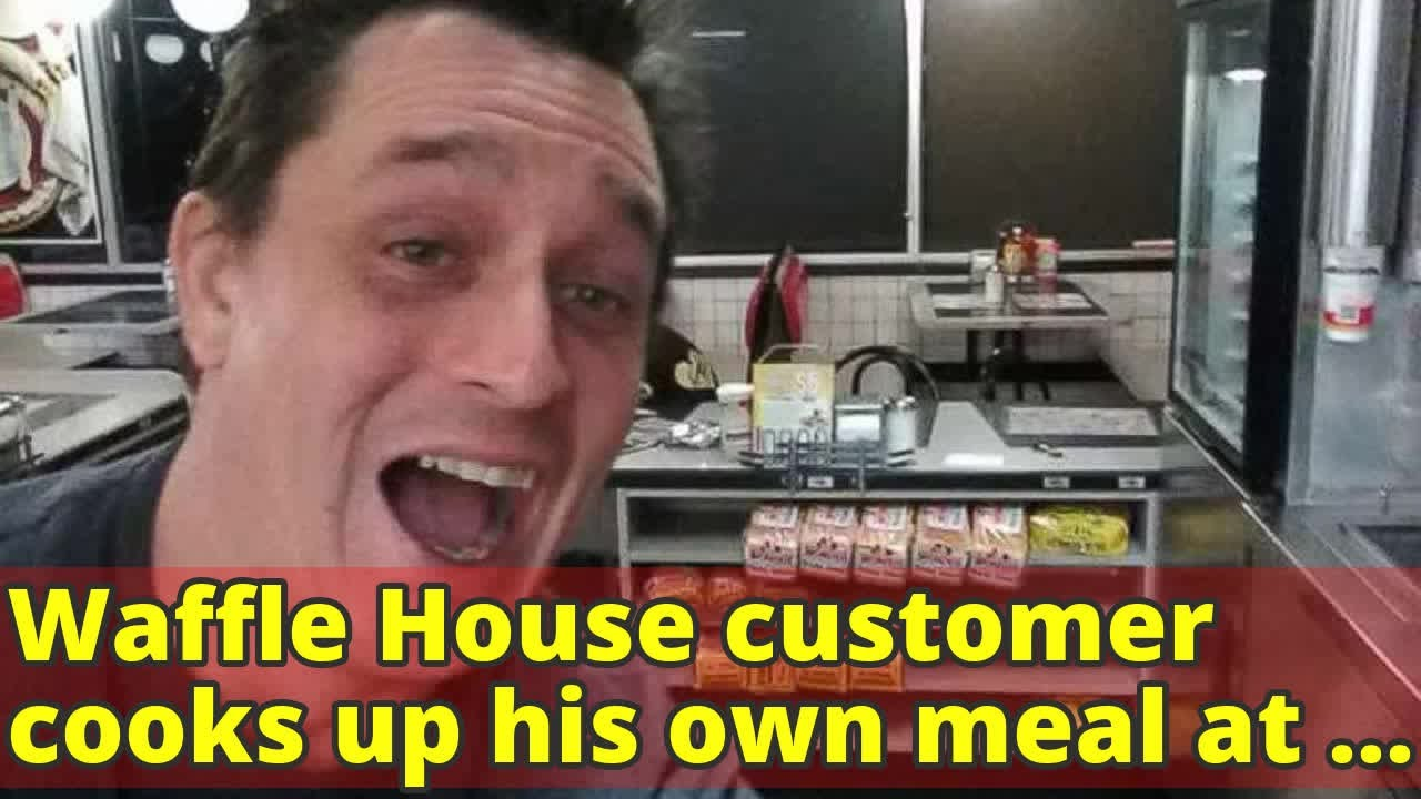 Waffle house customer cooks up his own meal at empty restaurant abc news
