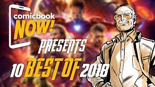 ComicBook NOW! Presents the 10 Biggest Moments of 2018