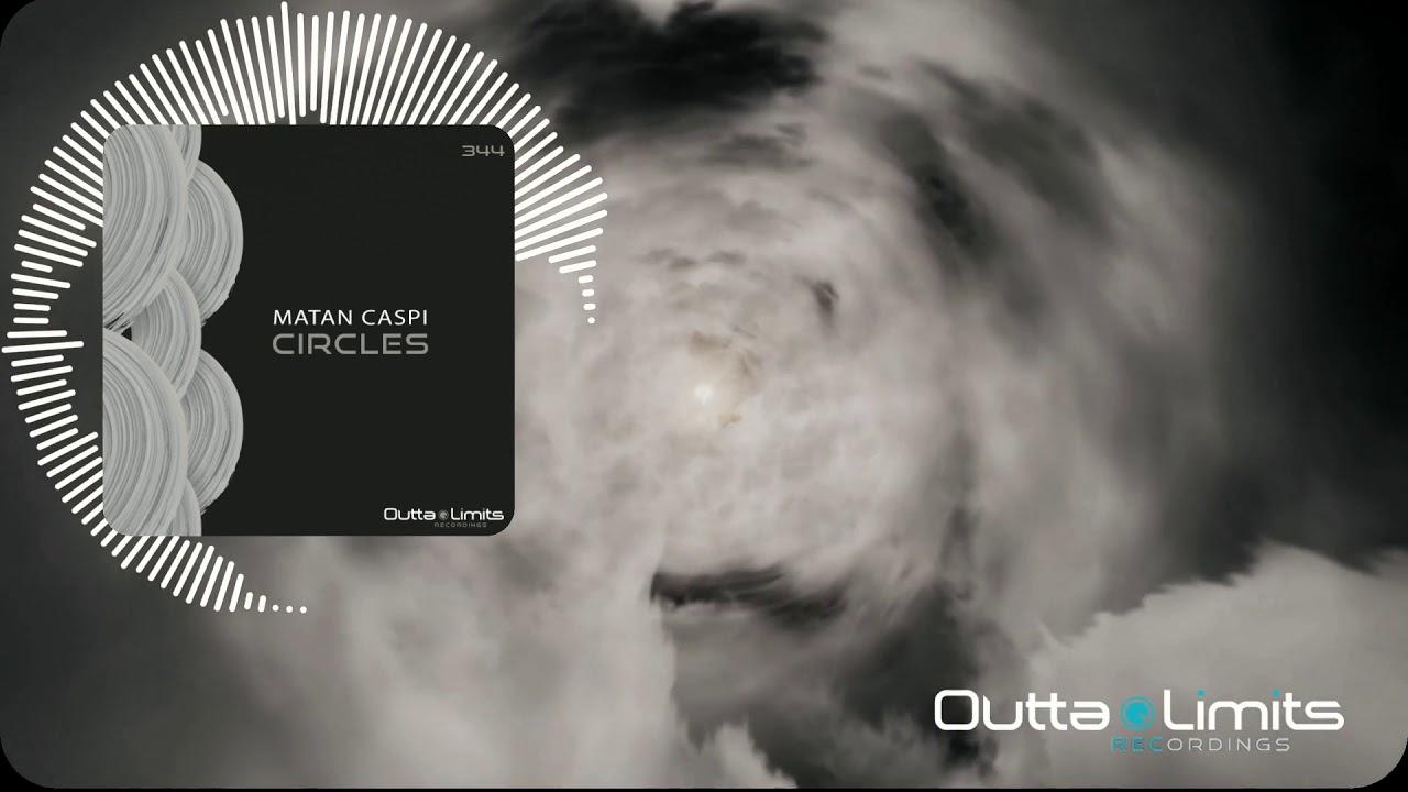 Download Matan Caspi - Circles (Original Mix) [Outta Limits]