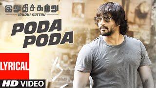 "Poda Poda Lyrical Video Song || ""Irudhi Suttru"" || R. Madhavan, Ritika Singh"