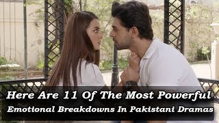 Here Are 11 Of The Most Powerful Emotional Breakdowns In Pakistani Dramas