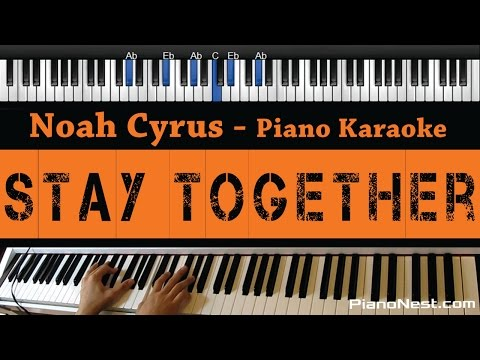 Noah Cyrus - Stay Together - Piano Karaoke / Sing Along / Cover With Lyrics