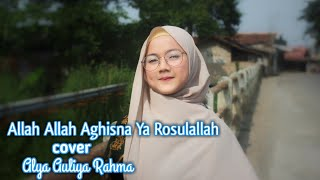 Allah Allah Aghisna Ya Rosulallah ( cover ) by Alya Auliya Rahma || Firman Lebe Official