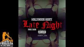 Download Hollywood Keefy - Late Night [Prod. Ason] [Thizzler.com Exclusive] MP3 song and Music Video