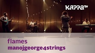 Flames - ManojGeorge4strings - Music Mojo - Kappa TV